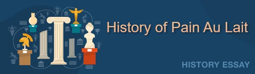 Essay Sample on History of Pain Au Lait