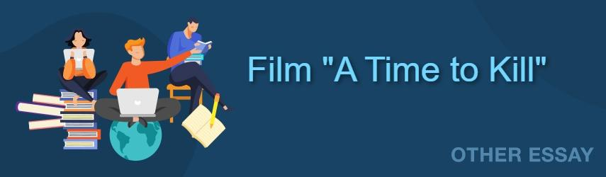 """""""A Time to Kill"""" The Best Films 