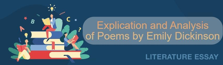 Explication and Analysis of Poems by Emily Dickinson | Best Essay Writing Service Here