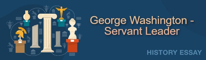 Servant Leadership: George Washington