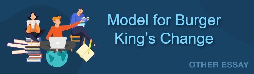 Model for Burger King's Change | EssaysWorld.net