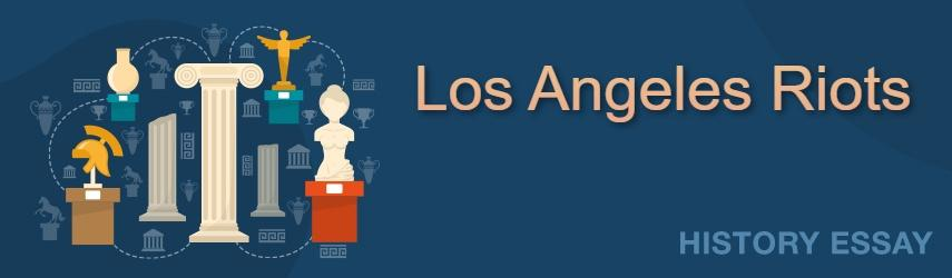 Los Angeles Riots in 1965 and 1992 Essay Sample