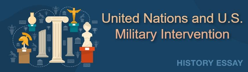 Essay Sample on United Nations and U.S. Military Intervention