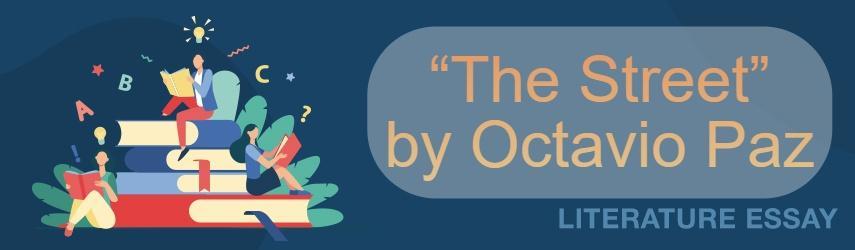 """The Street"" by Octavio Paz | EssaysWorld.net"