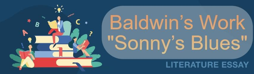 "Essay Sample on Baldwin's Work ""Sonny's Blues"""