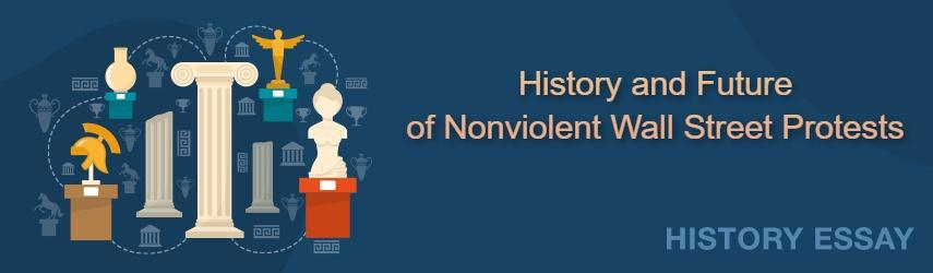 Nonviolent Wall Street Protests – History and Future of Nonviolent Wall Street Protests