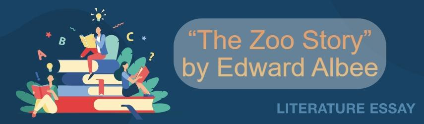 """The Zoo Story"" by Edward Albee 