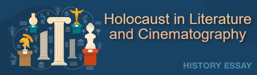 Holocaust in Literature and Cinematography History Essay