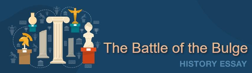 World History Essay: The Battle of the Bulge