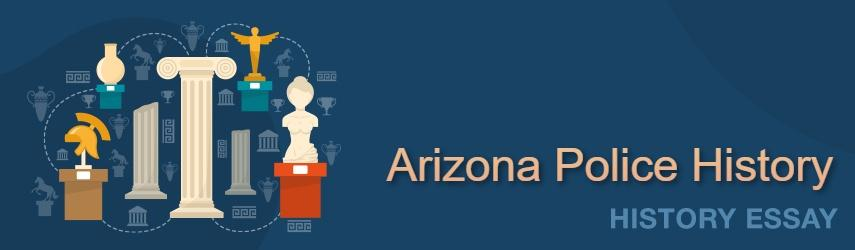 Essay Example about Arizona Police History