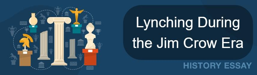 Lynching During the Jim Crow Era Essay Sample