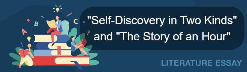 """""""Self-Discovery in Two Kinds""""  and """"The Story of an Hour"""" Essay"""