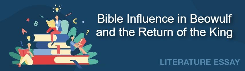 Bible Influence in Beowulf and the Return of the King