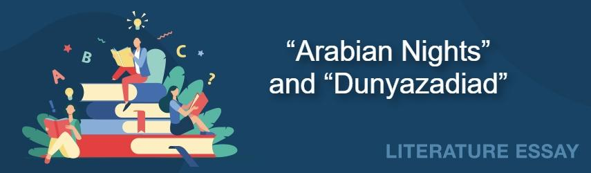 """Appropriation of the """"Arabian Nights"""":  Comparison of the """"Dunyazadiad"""" by John Barth and the Original Story"""