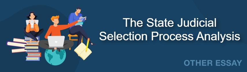 The State Judicial Selection Process